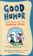 Good Humor: God's Kids Say the Funnies Things